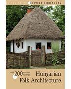 Hungarian Folk Architecture - Magyar népi építészet - Bede Béla
