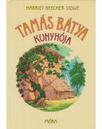 Tamás bátya kunyhója - Beecher-Stowe, Harriet
