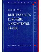 Beilleszkedés Európába a kezdetektől 1440-ig - Engel Pál