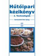 Hűtőipari kézikönyv 2. - Technológiák - Beke György