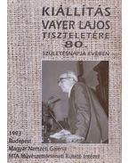 Kiállítás Vayer Lajos tiszteletére 80. születésnapjának évében (dedikált) - Beke László, Marosi Ernő