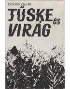 Tüske és Virág (dedikált) - Békési Gyula