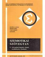 Szemiotikai szövegtan 5. - Békési Imre, Petőfi S. János, Vass László