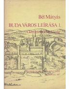 Az újkori Magyarország történelmi-földrajzi ismertetése - Bél Mátyás
