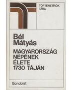 Magyarország népének élete 1730 táján - Bél Mátyás