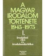 A magyar irodalom története 1945-1975 I. - Béládi Miklós