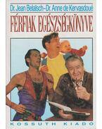 Férfiak egészségkönyve - Belaisch, Jean, Kervasdoué, Anne de