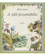 A zöld pizsamabéka (dedikált) - Bella István