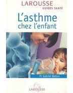 L'asthme chez l'enfant - BELLON, GABRIEL Dr