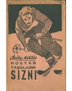 Hogyan tanuljunk sízni - Bély Miklós