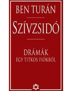 Szívzsidó - Drámák egy titkos fiókból - Ben Turán