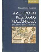 Az európai közösség magántulajdona - BENACCHIO,GIANNANTONIO