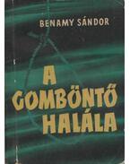 A gomböntő halála (dedikált) - Benamy Sándor