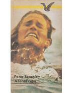 A fehér cápa - Benchley, Peter