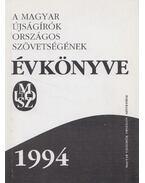 A Magyar Újságírók Országos Szövetségének Évkönyve 1994 - Bencsik Gábor, Bernáth László, Simándi Júlia