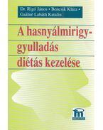 A hasnyálmirigy-gyulladás diétás kezelése - Bencsik Klára, Gaálné Labáth Katalin, Rigó János dr.
