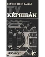 TV-képhibák - Bencze Tibor László