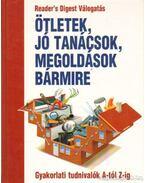 Ötletek, jó tanácsok, megoldások bármire - Benczédi Magda (szerk.), Nagyné Mészáros Ilona
