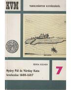 Nyáry Pál és Várday Kata levelezése 1600-1607 7. - Benda Kálmán