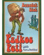 Pajkos Peti újabb huncutkodásai (reprint) - Benedek Elek