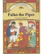Palkó the Piper - Benedek Elek