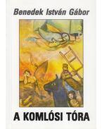 A komlósi Tóra (dedikált) - Benedek István Gábor