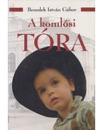 A komlósi Tóra - Benedek István Gábor