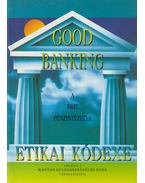 Good Banking - A brit pénzintézetek etikai kódexe - Benedek István Gábor