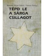 Tépd le a sárga csillagot - Benedek István Gábor, Vámos György