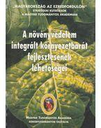 A növényvédelem integrált környezetbarát fejlesztésének lehetőségei - Benedek Pál, Király Zoltán, Kovács Zoltán