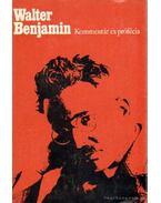 Kommentár és prófécia - Benjamin, Walter