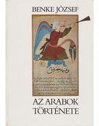 Az arabok története - Benke József