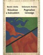 Köszönet a kulcsokért - Pygmalion veresége - Benkő Attila, Sebestyén András