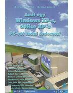 Amit egy Windows XP-s, Office XP-s PC-ről tudni érdemes! - Benkő László, Benkő Tiborné