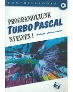 Programozzunk TurboPascal nyelven! - Benkő László, Benkő Tiborné, Tóth Bertalan, Varga Balázs