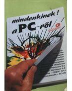 Mindenkinek a PC-ről - Benkő László, DR.KOVÁCSNÉ COHNER JUDIT