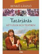 Tatárjárás II. - Két lélek egy testben - Benkő László