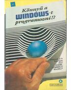 Könnyű a Windows-t programozni!? - Benkő Tiborné, Kiss Zoltán, Kuzmina Jekatyerina, Tamás Péter, Tóth Bertalan