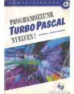 Programozzunk Turbo Pascal nyelven! - Benkő Tiborné, Tóth Bertalan, Varga Balázs, Benlő László