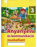 Anyanyelv és kommunikáció 3. Munkafüzet - Benkőné Nyirő Judit, Kóródi Bence