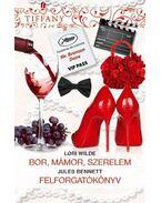 Bor, mámor, szerelem / Felforgatókönyv -  BENNETT, JULES, Wilde, Lori