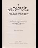 A magyar nép dermatologiája - Berde Károly
