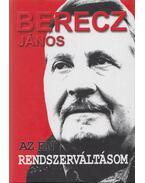Az én rendszerváltásom (dedikákt) - Berecz János