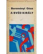 A svéd király - Bereményi Géza