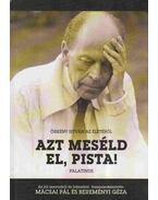 Azt meséld el, Pista! - Bereményi Géza,  Mácsai Pál, Örkény István