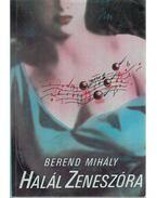 Halál zeneszóra - Berend Mihály