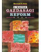 A magyar gazdasági reform útja (dedikált) - Berend T. Iván