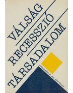 Válság - Recesszió - Társadalom - Berend T. Iván, Knut Borchardt