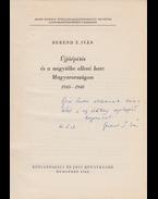Újjáépítés és a nagytőke elleni harc Magyarországon 1945–1948. (Dedikált) - Berend T. Iván