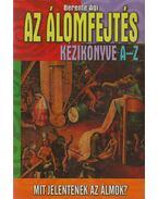 Az álomfejtés kézikönyve A-Z - Berente Ági